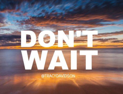 Don't Wait Message